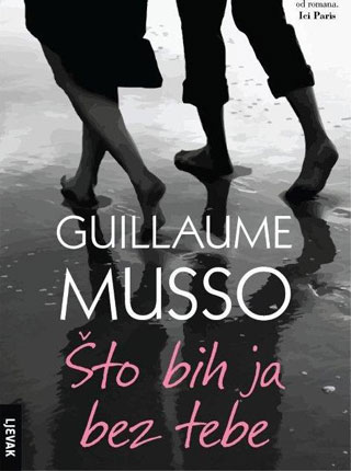 guillaume musso, sto bih ja bez tebe